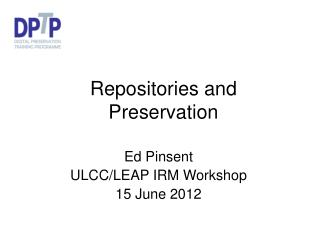 Repositories and Preservation