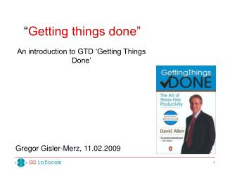 """ Getting things done"""
