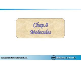 Chap.8 Molecules
