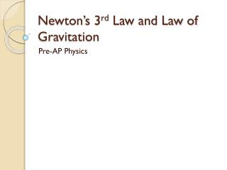 Newton's 3 rd  Law and Law of Gravitation