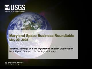 Maryland Space Business Roundtable May 20, 2008
