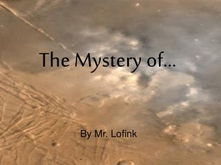 The Mystery of…