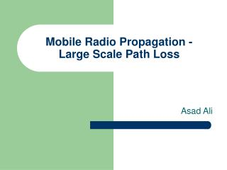 Mobile Radio Propagation -   Large Scale Path Loss