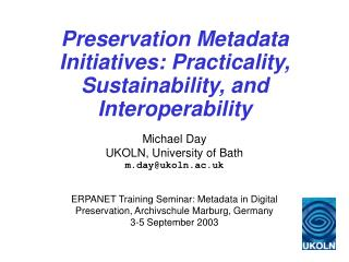 Preservation Metadata Initiatives: Practicality, Sustainability, and Interoperability