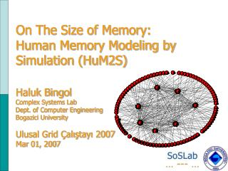 On The Size of Memory : Human Memory Modeling by Simulation (HuM2S)