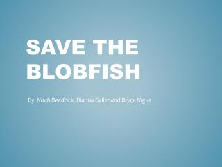 Save the  Blobfish