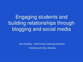 Engaging students and building relationships through blogging and social media