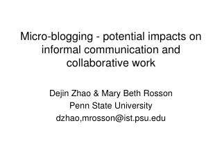 Micro-blogging - potential impacts on informal communication and collaborative work