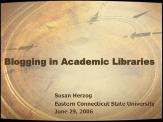 Blogging in Academic Libraries