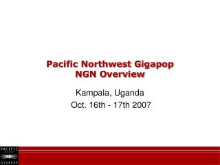 Pacific Northwest Gigapop NGN Overview