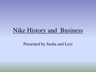 Nike History and  Business