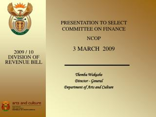 Themba Wakashe Director - General  Department of Arts and Culture