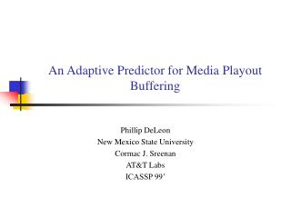 An Adaptive Predictor for Media Playout Buffering