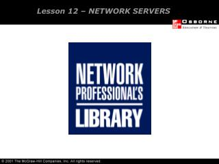 Lesson 12 – NETWORK SERVERS