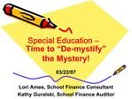 Special Education    Time to  De-mystify  the Mystery