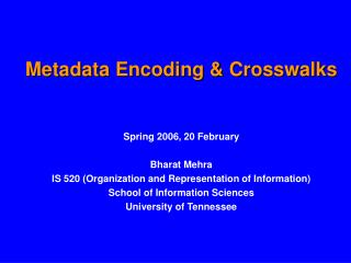 Metadata Encoding & Crosswalks