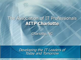 The Association of IT Professionals  AITP Charlotte Charlotte, NC