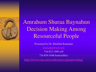 Amrahum Shuraa Baynahun Decision Making Among Resourceful People