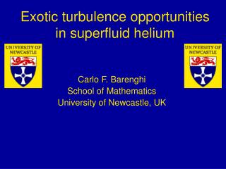 Exotic turbulence opportunities in superfluid helium