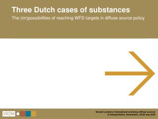 Three Dutch cases of substances