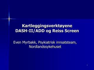 Kartleggingsverktøyene  DASH-II/ADD og Reiss Screen