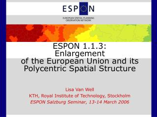 ESPON 1.1.3:  Enlargement  of the European Union and its Polycentric Spatial Structure