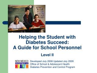 Helping the Student with Diabetes Succeed: A Guide for School Personnel Level II