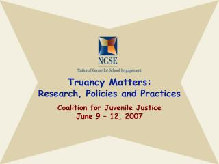 Truancy Matters:  Research, Policies and Practices Coalition for Juvenile Justice