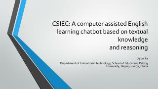 CSIEC: A computer assisted English learning  chatbot  based on  textual knowledge and  reasoning