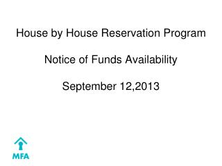 House by House Reservation Program Notice of Funds Availability September 12,2013