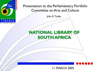 Presentation to the Parliamentary Portfolio Committee on Arts and Culture