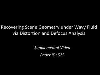 Recovering  Scene Geometry  under Wavy  Fluid via Distortion and Defocus Analysis