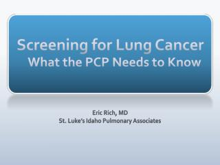 Screening for Lung Cancer What the PCP Needs to Know