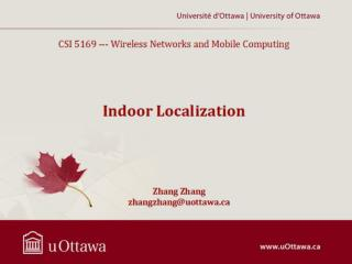 CSI 5169 --- Wireless Networks and Mobile Computing Indoor Localization