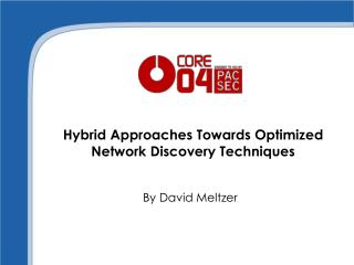 Hybrid Approaches Towards Optimized  Network Discovery Techniques