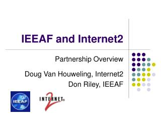 IEEAF and Internet2