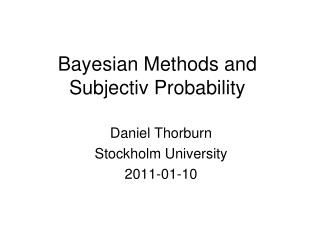 Bayesian Methods and Subjectiv Probability
