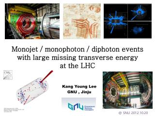 Monojet / monophoton / diphoton events with large missing transverse energy at the LHC