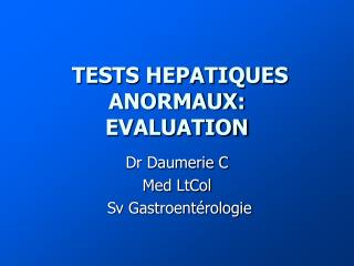 TESTS HEPATIQUES ANORMAUX: EVALUATION