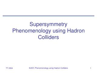 Supersymmetry Phenomenology using Hadron Colliders