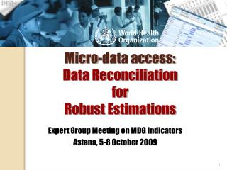 Micro-data access:  Data Reconciliation  for Robust Estimations