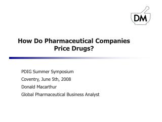 How Do Pharmaceutical Companies Price Drugs?
