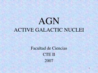 AGN ACTIVE GALACTIC NUCLEI