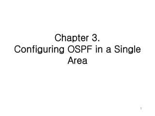 Chapter 3. Configuring OSPF in a Single Area