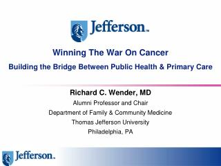 Winning The War On Cancer Building the Bridge Between Public Health & Primary Care