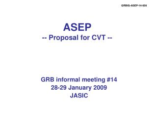 ASEP  -- Proposal for CVT --