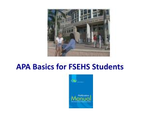 APA Basics for FSEHS Students
