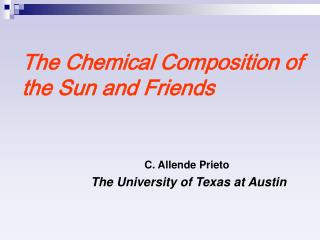 The Chemical Composition of the Sun and Friends