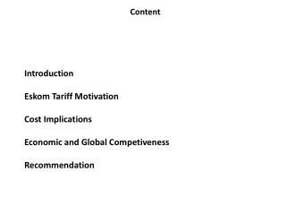 Introduction Eskom Tariff Motivation Cost Implications Economic and Global Competiveness