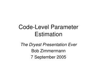 Code-Level Parameter Estimation